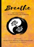 Breathe: Qi Gong Practice for Self Healing and Wellbeing
