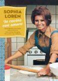 In cucina con amore: Tradizione e fantasia nelle ricette della diva italiana più amata nel mondo