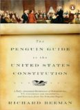 The Penguin Guide to the United States Constitution: A Fully Annotated Declaration of Independence, U.S. Constitution and Amendments,and Selections From the Federalist Papers