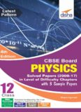 CBSE Board Class 12 Physics Solved Papers 2008-2017 in level of difficulty chapters with 3 sample