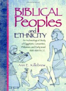 Biblical Peoples And Ethnicity: An Archaeological Study of Egyptians, Canaanites, Philistines, And Early Israel 1300-1100 B.C.E