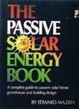 The Passive Solar Energy Book: A Complete Guide to Passive Solar Home, Greenhouse and Building
