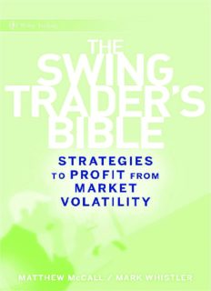 The Swing Traders Bible: Strategies to Profit from Market Volatility (Wiley Trading)