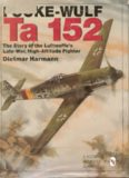 Focke-Wulf Ta 152: The Story of the Luftwaffe's Late-War, High-Altitude Fighter (Schiffer Military