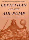 Leviathan and the air-pump: Hobbes, Boyle, and the experimental life : including a translation of Thomas Hobbes, Dialogus physicus de natura aeris by Simon Schaffer