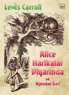 Alice Harikalar Diyarında ve Aynadan İçeri - Lewis Carroll