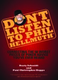 Don't Listen to Phil Hellmuth: Correcting the 50 Worst Pieces of Poker Advice You've Ever Heard