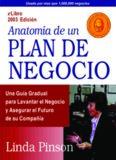 Anatomía de un plan de negocio: una guía gradual para comenzar inteligentemente, levantar el negocio y asegurar el futuro de su compañía