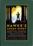 Mykel Hawke's Green Beret Survival Manual: Essential Strategies For: Shelter and Water, Food and Fire, Tools and Medicine, Navigation and Signaling, Survival Psychology and Getting Out Alive!