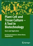 Plant Cell and Tissue Culture - A Tool in Biotechnology: Basics and Application