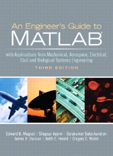 An Engineer's Guide to MATLAB: With Applications from Mechanical, Aerospace, Electrical, Civil, and Biological Systems Engineering, 3rd Edition