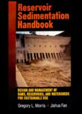 Reservoir sedimentation handbook: design and management of dams, reservoirs, and watersheds for sustainable use