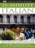 15-minute Italian : learn Italian in just 15 minutes a day