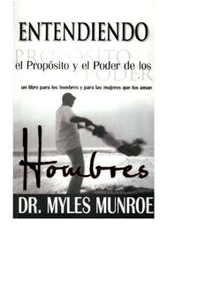 ENTENDIENDO EL PROPOSITO Y PODER DE LOS HOMBRES MYLES MUNROE.pdf