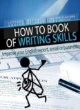 How to Book of Writing Skills: Words at Work: Letters, email, reports, resumes, job applications