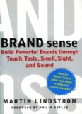 Brand Sense: How to Build Powerful Brands Through Touch, Taste, Smell, Sight and Sound