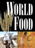 World Food: An Encyclopedia of History, Culture, and Social Influence from Hunter-Gatherers to the Age of Globalization