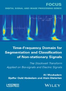 Time-frequency domain for segmentation and classification of non-stationary signals : the Stockwell Transform applied on bio-signals and electric signals