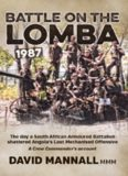 Battle on the Lomba 1987: The Day a South African Armoured Battalion shattered Angola's Last Mechanized Offensive - A Crew Commander's Account