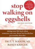 Stop Walking on Eggshells: Taking Your Life Back When Someone You Care About Has Borderline
