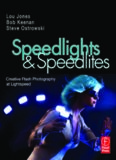 Speedlights & Speedlites, Creative Flash Photography at the Speed of Light