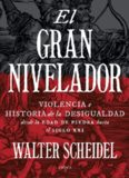 El gran nivelador: Violencia e historia de la desigualdad desde la Edad de Piedra hasta el siglo