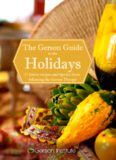 The Gerson Guide to the Holidays - 17 festive recipes and tips for those following the Gerson Therapy (2014)