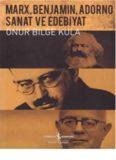 Marx, Benjamin, Adorno - Sanat ve Edebiyat