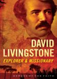 David Livingstone: Explorer and Missionary