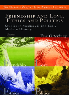 Friendship and Love, Ethics and Politics: Studies in Medieval and Early Modern History (The Natalie Zemon Davis Annual Lectures)