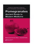 Pomegranates: Ancient Roots to Modern Medicine (Medicinal and Aromatic Plants - Industrial Profiles, Volume 43)