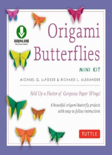 Origami Butterflies Mini Kit: Fold Up a Flutter of Gorgeous Paper Wings!: Kit with Origami Book, 6 Fun Projects, 32 Origami Papers and Instructional DVD