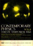 CONTEMPORARY PHYSICS: TRIESTE SYMPOSIUM 1968, VOL.II (T. Bastin, D. Bohm, A. Bohr, P. Budini, R.H. Dalitz, A. De-Shalit, B. D'Espagnat, G. Domokos, R.J. Eden, J.P. Elliott, T.E.O. Ericson, H. Feshbach, C. Fronsdal, S. Fubini, M. Goldberger, F. Gursey, R.
