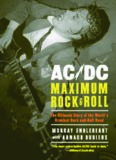 AC DC: Maximum Rock & Roll: The Ultimate Story of the World's Greatest Rock-and-Roll Band