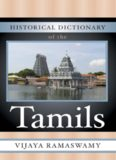 Historical Dictionary of the Tamils (Historical Dictionaries of Peoples and Cultures)