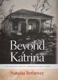 Beyond Katrina: A Meditation on the Mississippi Gulf Coast (Sarah Mills Hodge Fund Publication)