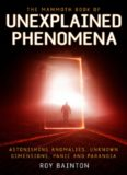 The Mammoth Book of Unexplained Phenomena: From bizarre biology to inexplicable astronomy