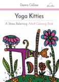 Yoga Kitties: A Stress Relieving Adult Coloring Book