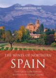 The Wines of Northern Spain: From Galicia to the Pyrenees and Rioja to the Basque Country