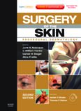 Surgery of the Skin: Procedural Dermatology, Second Edition (Expert Consult - Online and Print)