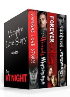 Vampire Love Story; The Werewolf Whisperer; Forever and Always; Vampires vs Werewolves