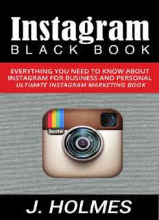 Instagram: Instagram Blackbook: Everything You Need To Know About Instagram For Business and Personal - Ultimate Instagram Marketing Book (Internet Marketing, Social Media)