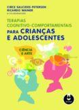 Terapias Cognitivo-comportamentais Para Crianças e Adolescentes: ciência e arte