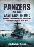 Panzers on the Eastern Front : General Erhard Raus and His Panzer Divisions in Russia 1941-1945