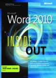 Microsoft Word 2010 Inside Out: Conquer Microsoft Word 2010 - from the inside out!