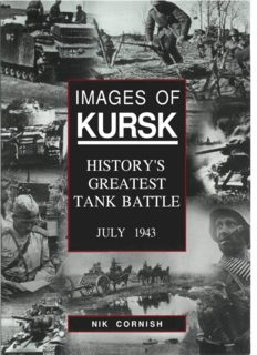 Images of Kursk: History's Greatest Tank Battle, July 1943