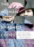 The Woman Who Smashed Codes: A True Story of Love, Spies, and the Unlikely Heroine who Outwitted