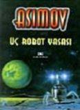 Üç Robot Yasası - Isaac Asimov