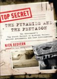 The pyramids and the Pentagon : the government's top secret pursuit of mystical relics, ancient astronauts, and lost civilizations
