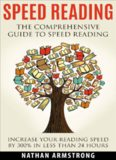 Speed Reading: The Comprehensive Guide To Speed Reading